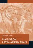 Magyarok Latin-Amerikában